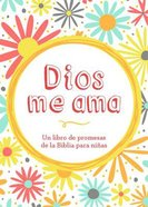 Dios Me Ama (A Bible Promises Book For Girls) Paperback