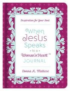 When Jesus Speaks to a Woman's Heart Journal