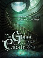 The Glass Castle (#01 in Thirteen Series) Hardback