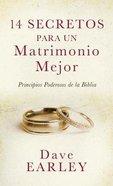 14 Secretos Para Un Matrimonio Mejor (14 Secrets To A Better Marriage) Paperback