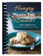 Hungry is a Mighty Fine Sauce Cookbook Spiral