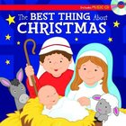 The Best Thing About Christmas Sing-Along Storybook (Includes Music Cd) Padded Hardback