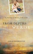 From Depths We Rise Paperback