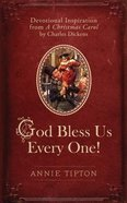 A God Bless Us Every One! Devotional Inspirational From Christmas Carol Hardback
