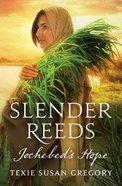 Slender Reeds: Jochebed's Hope Paperback