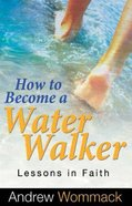 How to Become a Water Walker Paperback