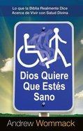 Dios Quiere Que Esten Sano (God Wants You Well) Paperback