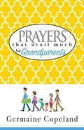 Prayers That Avail Much For Grandparents Paperback