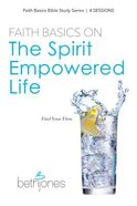 Faith Basics on the Spirit Empowered Life Paperback