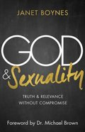 God & Sexuality: Truth and Relevance Without Compromise Paperback