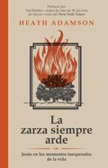 La Zarza Siempre Arde (The Bush Always Burns) Paperback