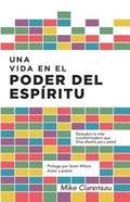 Una Vida En El Poder Del Espiritu (A Spirit-empowered Life) Paperback