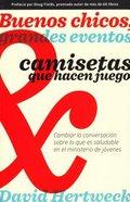 Buenos Chicos, Grandes Eventos Y Camisetas Que Hacen Juego (Good Kids, Big Events & Matching T-shirts) Paperback