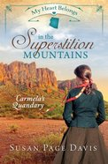 In the Superstition Mountains - Carmela's Quandary (#02 in My Heart Belongs Series)