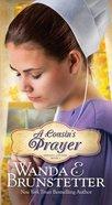 A Cousin's Prayer (#02 in Indiana Cousins Series) Paperback