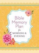 Bible Memory Plan For Morning & Evening