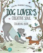 The Dog Lover's Creative Soul (Adult Coloring Books Series) Paperback