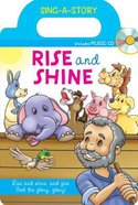 Sing-A-Story Book: Rise and Shine (With Cd)