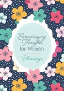 Encouraging Thoughts For Women: Blessings Paperback