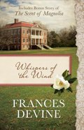 Whispers of the Wind/The Scent of Magnolia Paperback