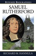 Samuel Rutherford (Bitesize Biographies Series) Paperback
