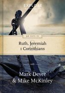 90 Days in Ruth, Jeremiah, and 1 Corinthians (#01 in Explore By The Book Series) Hardback