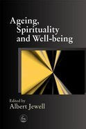 Ageing, Spirituality and Well Being