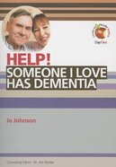Someone I Love Has Dementia (Help! Series (Dayone)) Booklet