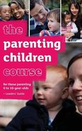 Uk: Parenting Children Course (Leader's Guide) Paperback