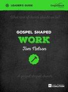 Gospel Shaped Work (Leader's Guide) Paperback