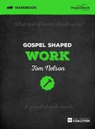 Gospel Shaped Work (Handbook) Paperback