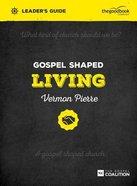 Gospel Shaped Living (Leader's Guide) Paperback