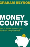 Money Counts: How to Handle Money in Your Heart and With Your Hands Paperback