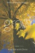 Grow (Handbook) (#02 in Livegrowknow Series)