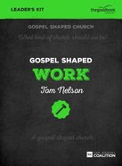 Gospel Shaped Work (Dvd Leader's Kit) Pack