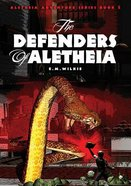The Defenders of Aletheia (#5 in Aletheia Adventure Series) Paperback