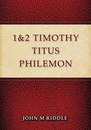 1 & 2 Timothy, Titus, Philemon Paperback