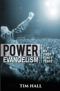 Power Evangelisim: My First Forty Years