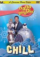 Chill (Nana Puddin' Series) DVD