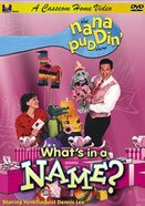 What's in a Name? (Nana Puddin' Series) DVD