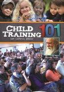 Child Training 101