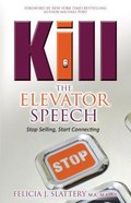 Kill the Elevator Speech Hardback