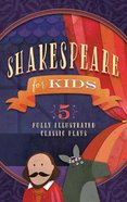 Shakespeare For Kids:5 Classic Works Adapted For Kids