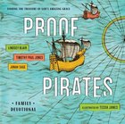 Proof Pirates: Family Devotional Paperback