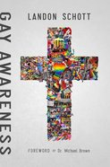 Gay Awareness: Discovering the Heart of the Father and the Mind of Christ on Sexuality Paperback