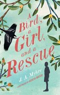 Bird, a Girl, and a Rescue, a (#02 in The Messenger Series) Paperback