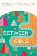 Between Us Girls Paperback