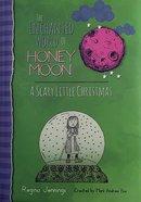 A Scary Little Christmas (The Enchanted World Of Honey Moon Series) Hardback