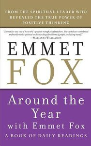 Around the Year With Emmet Fox (2nd Edition)