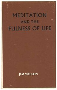 Meditation and the Fullness of Life